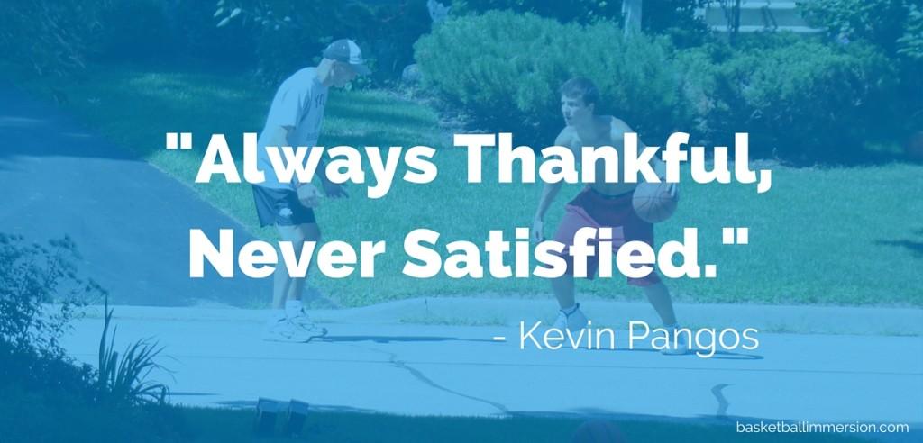 Always Thankful Never Satisfied